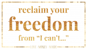 "Reclaim Your Freedom From the ""I can't…"" Lies"