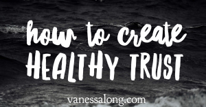 Building a Healthy Trust